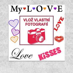 Obraz 30x30 My Love (vlož fotografii)