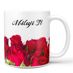 Hrnek Miluji tě-růže