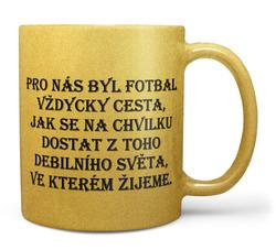Hrnek Fotbal je cesta - zlatý