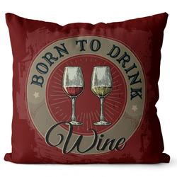 Polštář Born to drink wine