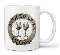 Hrnek Born to drink wine
