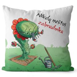 Polštář Nikdy neštvi zahradníka