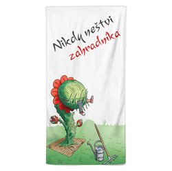 Osuška Nikdy neštvi zahradníka